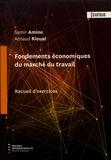 Samir Amine et Arnaud Rioual - Fondements économiques du marché du travail - Recueil d'exercices.