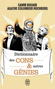 Samir Bouadi et Agathe Colombier Hochberg - Dictionnaire des cons et autres génies.