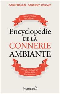 Samir Bouadi et Sébastien Dourver - Encyclopédie de la connerie ambiante.