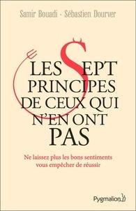 Samir Bouadi et Sébastien Dourver - Les Sept principes de ceux qui n'en ont pas.