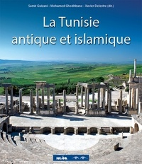 Samir Guizani et Mohamed Ghodhbane - La Tunisie antique et islamique.