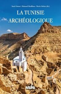 Samir Guizani et Mohamed Ghodbane - La Tunisie archéologique.