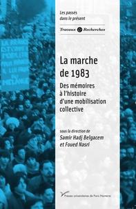 Samir Hadj Belgacem et Foued Nasri - La marche de 1983 - Des mémoires à l'histoire d'une mobilisation collective.