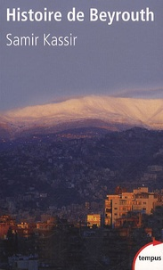 Samir Kassir - Histoire de Beyrouth.
