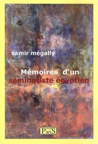 Samir Mégally - Mémoires d'un séminariste égyptien.