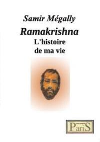 Samir Mégally - Ramakrishna, l'histoire de ma vie.