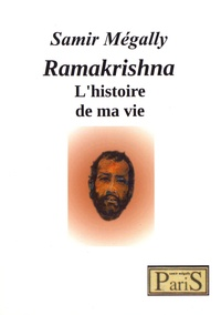 Samir Mégally - Ramakrishna - L'histoire de ma vie.