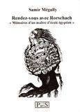 Samir Mégally - Rendez-vous avec Rorschach - Mémoires d'un maitre d'école égyptien.