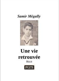 Samir Mégally - Une vie retrouvée.