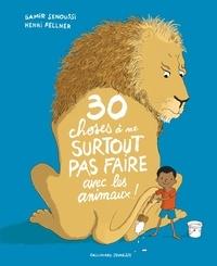 Samir Senoussi et Henri Fellner - 30 choses à ne surtout pas faire avec les animaux!.