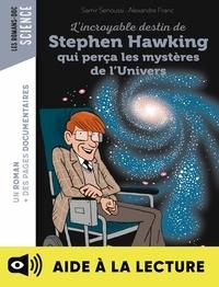 Alexandre Franc et Samir Senoussi - L'incroyable destin de Stephen Hawking qui perça les mystères de l'Univers - Lecture aidée.