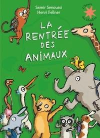 Samir Senoussi et Henri Fellner - La rentrée des animaux.