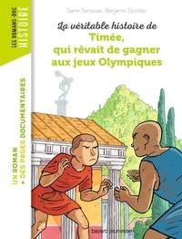Samir Senoussi et Benjamin Strickler - La véritable histoire de Timée, qui rêvait de gagner aux Jeux Olympiques.