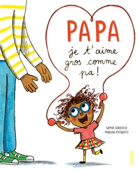 Samir Senoussi et Marion Piffaretti - Papa je t'aime gros comme pa !.
