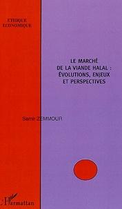 Samir Zemmour - Le marché de la viande halal : évolutions, enjeux et perspectives.