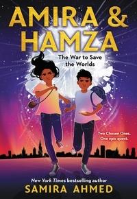 Samira Ahmed - Amira & Hamza: The War to Save the Worlds.