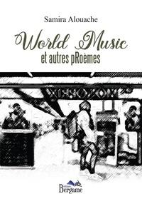 Samira Alouache - World Music et autres pRoèmes.