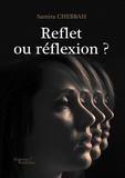 Samira Chebbah - Reflet ou réflexion ?.