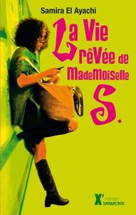 Samira El Ayachi - La vie rêvée de Mademoiselle S..