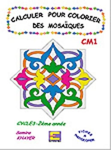 Samira Khayer - Calculer pour colorier des mosaïques CM1.