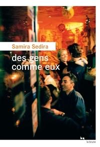 Téléchargez gratuitement google books en ligne Des gens comme eux par Samira Sedira (French Edition)