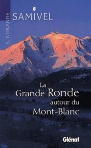 Samivel - La grande ronde autour du Mont-Blanc.