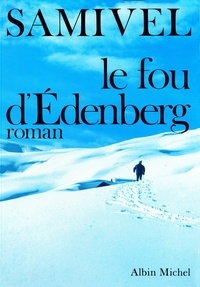 Samivel - Le Fou d'Edenberg.