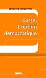 Sampiero Sanguinetti - Corse, l'option democratique.