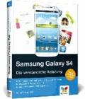 Samsung Galaxy S4 - Die verständliche Anleitung. Apps, Internet, E-Mails..