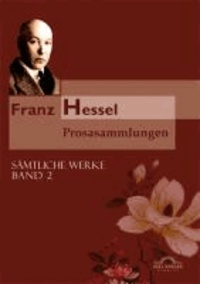 Sämtliche Werke in fünf Bänden 02. Prosasammlungen.