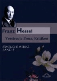 Sämtliche Werke in fünf Bänden 05. Verstreute Prosa und Kritiken.