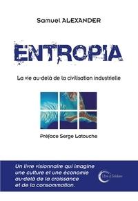 Samuel Alexander - Entropia - La vie au-delà de la civilisation industrielle.