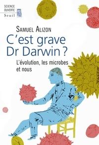 Samuel Alizon - C'est grave docteur Darwin ? - L'évolution, les microbes et nous.