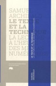 Samuel Archibald - Le texte et la technique - La lecture à l'heure des médias numériques.