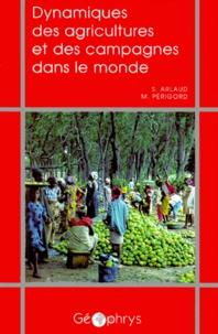 Samuel Arlaud et Michel Périgord - Dynamiques des agricultures et des campagnes dans le monde.