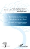 Samuel Aubin et Carine Dartiguepeyrou - Territoires en transition énergétique et sociétale - Quel rôle pour les dynamiques collectives en Pays de la Loire ?.