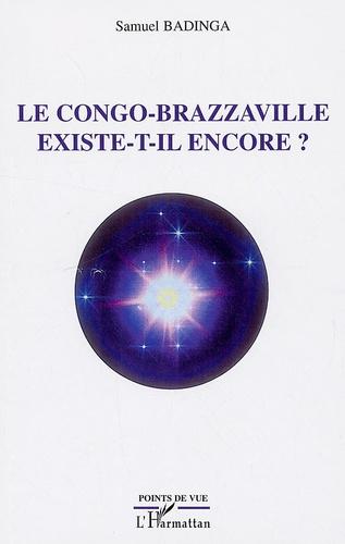 Samuel Badinga - Le Congo Brazzaville existe-t-il encore ?.