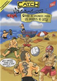 Samuel Balmeur et Thibaud Choplin - Cahier de vacances pour les mordus de catch.
