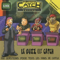 Samuel Balmeur et Thibaud Choplin - Le quizz 100% catch - 50 questions pour tous les fans de catch.