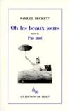 Samuel Beckett - Oh les beaux jours. (suivi de) Pas moi - [Paris, Odéon-Théâtre de France, 21 octobre 1963 , [Paris, Théâtre d'Orsay, 8 avril 1975.