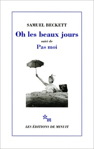 Ebook gratuit téléchargement gratuit epub Oh les beaux jours. (suivi de) Pas moi  - [Paris, Odéon-Théâtre de France, 21 octobre 1963], [Paris, Théâtre d'Orsay, 8 avril 1975]