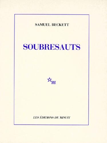 Samuel Beckett - Soubresauts.