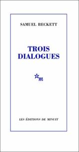 Samuel Beckett - Trois dialogues.