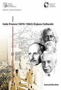 Samuel Berthet - Inde-France (1870-1962): Enjeux Culturels.