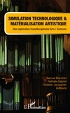 Samuel Bianchini et Nathalie Delprat - Simulation technologique et matérialisation artistique - Une exploration transdisciplinaire arts / sciences.