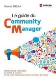 Samuel Bielka - Le guide du community manager - Techniques avancées et boîte à outils pour une communication digitale réussie.
