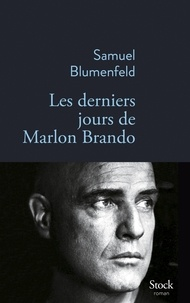 Samuel Blumenfeld - Les derniers jours de Marlon Brando.