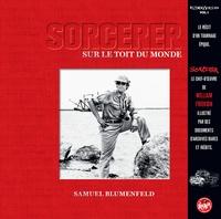 Samuel Blumenfeld - Sorcerer - Sur le toit du monde.