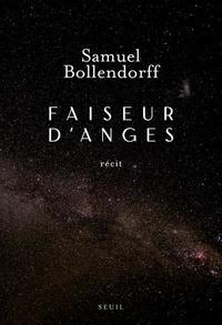 Samuel Bollendorff - Faiseur d'anges.