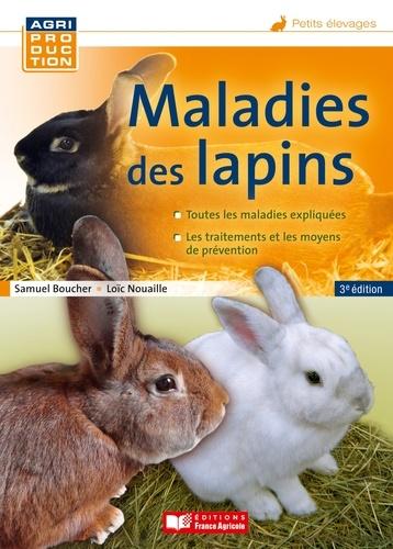 Samuel Boucher et Loïc Nouaille - Maladies des lapins.